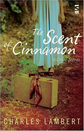 The Scent of Cinnamon By Charles Lambert