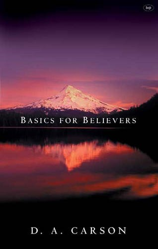 Basics for Believers By D. A. Carson