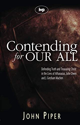 Contending for Our All By John Piper