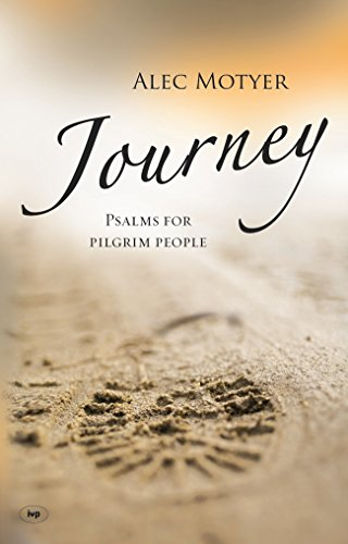 Journey: Psalms for Pilgrim People by Alec Motyer