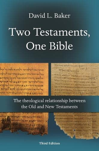 Two Testaments, One Bible By D.L. Baker