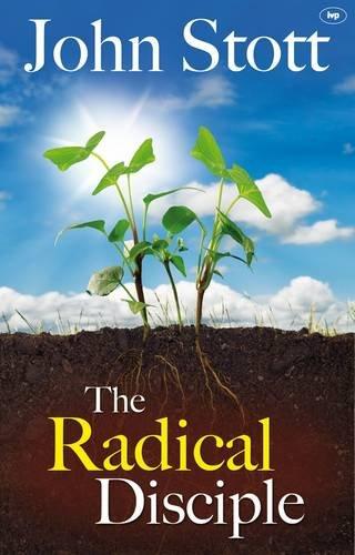 The Radical Disciple by John R. W. Stott