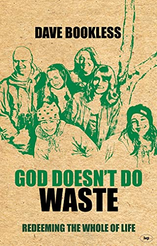 God Doesn't Do Waste By Dave Bookless
