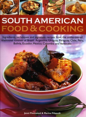 South American Food and Cooking By Jane Milton
