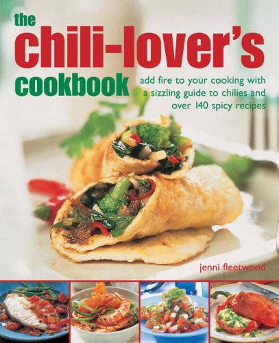 The Chilli-lover's Cookbook by Jenni Fleetwood