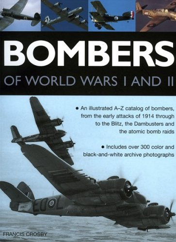 Bombers of World Wars I and II By Francis Crosby