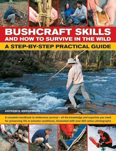 Bushcraft Skills and How to Survive in the Wild By Anthonio Akkermans