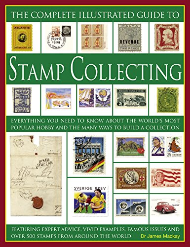 Complete Illustrated Guide to Stamp Collecting By James A. Mackay
