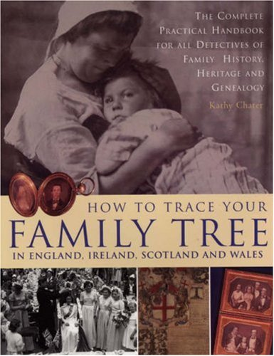 How to Trace Your Family Tree By Kathy Chater