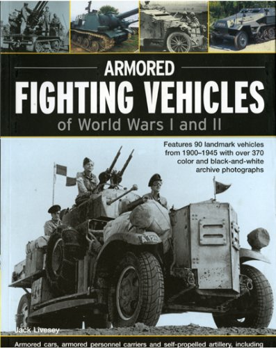 Armoured Fighting Vehicles of World Wars 1 and 2 By Jack Livesey