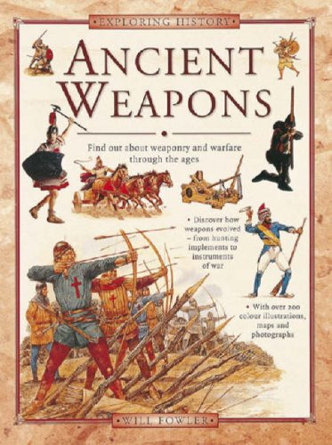 Ancient Weapons By Will Fowler