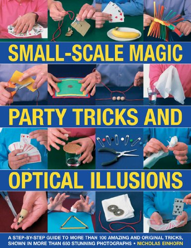 Small-scale Magic, Party Tricks and Optical Illusions By Nicholas Einhorn