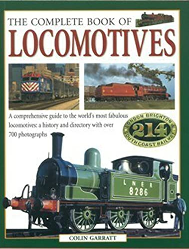 The Complete Book Of Locomotives : By Colin Garratt