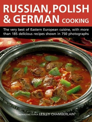Russian, Polish & German Cooking By Lesley Chamberlain
