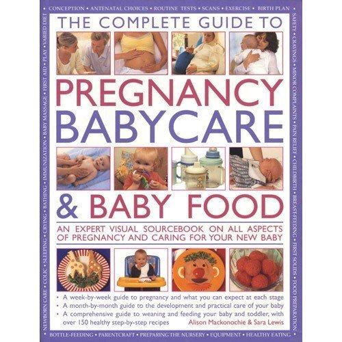 The Practical Encyclopedia of Pregnancy, Babycare and Nutrition for Babies and Toddlers By Alison Mackonochie