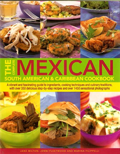 The Complete Mexican, South American & Caribbean       Cookbook By Jane Milton