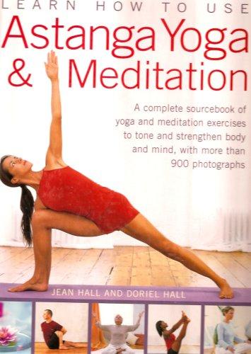 Learn How To Use Astanga Yoga & Meditation By Doriel Hall