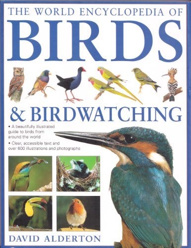 The World Encylopedia of Birds & Birdwatching By alderton-david