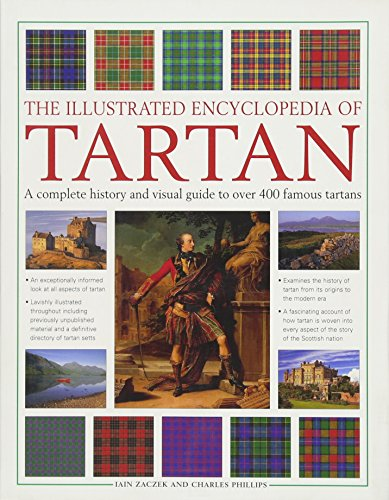 Illustrated Encyclopedia of Tartan By Zaczek Iain Phillips Charles