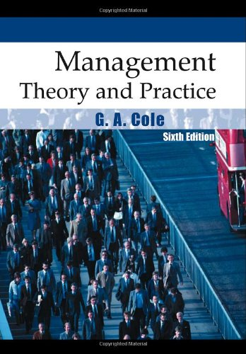 Management Theory and Practice by G. A. Cole