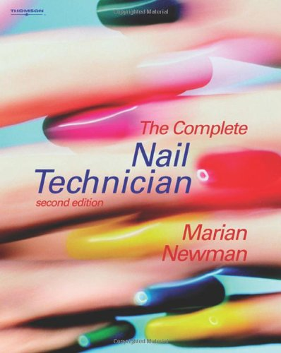 The Complete Nail Technician (Hairdressing and Beauty Industry Authority) By Marian Newman