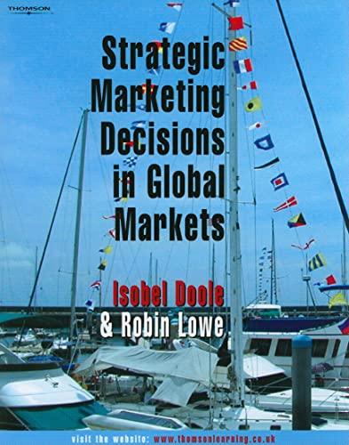 Strategic Marketing Decisions In Global Markets By Isobel Doole (Sheffield Hallam University)