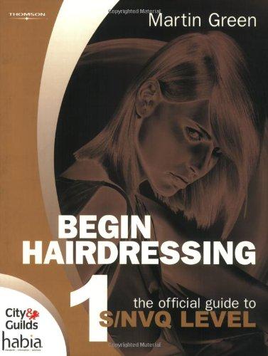 Begin Hairdressing! By Martin Green