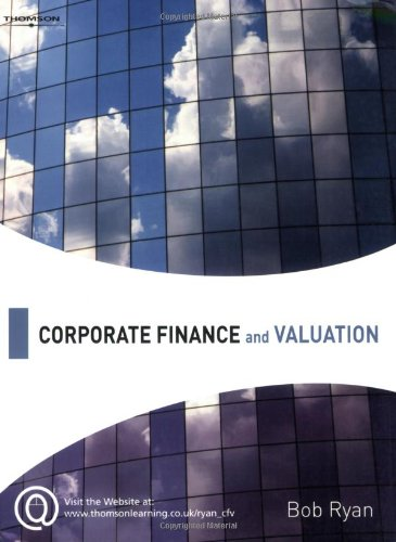 Corporate Finance and Valuation By Bob Ryan