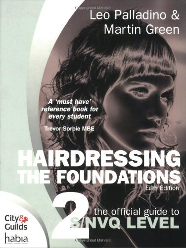 Hairdressing: The Official Guide to to S/NVQ Level 2: The Foundations By Leo Palladino