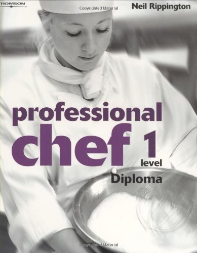 Professional Chef: Diploma Level 1 By Neil Rippington