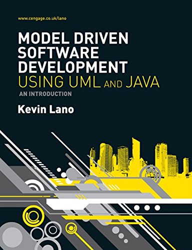 Model-Driven Software Development with UML and Java By Kevin Lano (King's College, London)