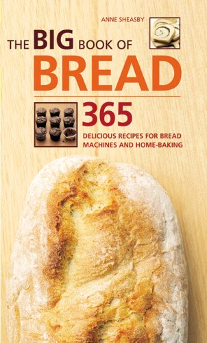 The Big Book of Bread By Anne Sheasby