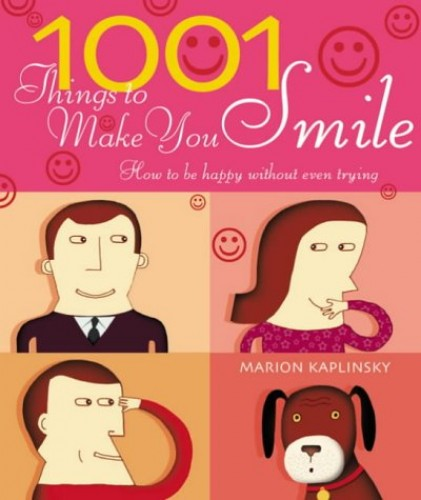 1001 Things To Make You Smile By Marion Kaplinsky