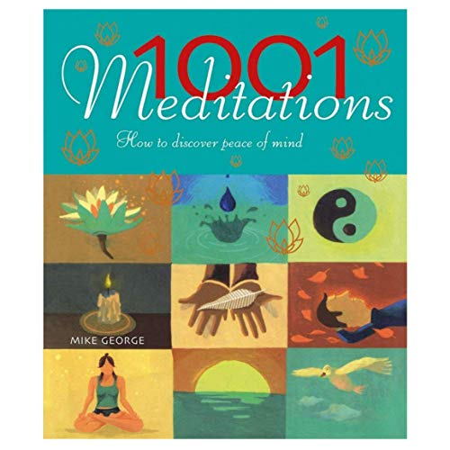 1001 Meditations:How To Discover Peace Of Mind By Mike George