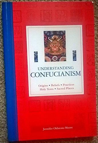 Understanding Confucianism By Jennifer Oldstone-Moore
