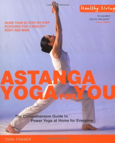 Astanga Yoga: The Comprehensive Guide to Power Yoga at Home for Everyone by Tara Fraser