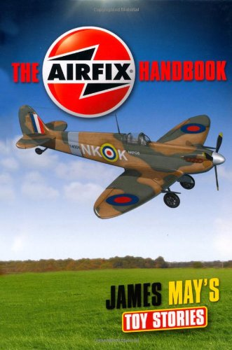 James May's Toy Stories: Airfix Handbook by James May