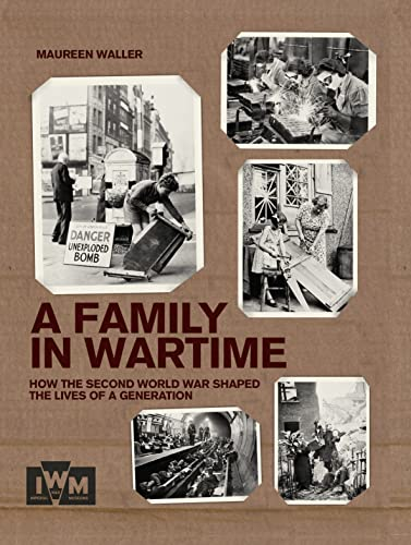 A Family in Wartime: How the Second World War Shaped the Lives of a Generation by Maureen Waller