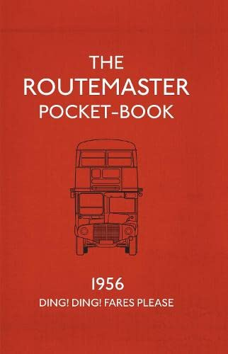 The Routemaster Pocket-book: 1956 - Ding! Ding! Fares Please by Matthew Jones