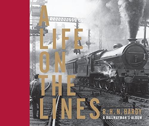 A LIFE ON THE LINES By R H N Hardy