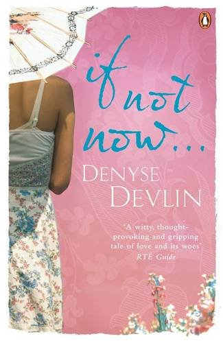 If Not Now ... by Denyse Devlin