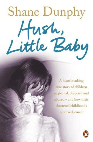 Hush, Little Baby By Shane Dunphy