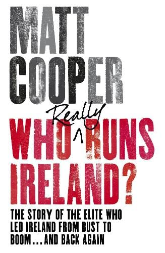 Who Really Runs Ireland? By Matt Cooper