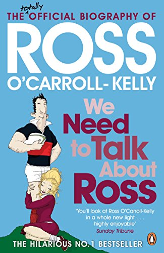 We Need To Talk About Ross By Ross O'Carroll-Kelly