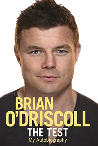 The Test: My Autobiography By Brian O'Driscoll