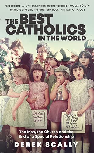The Best Catholics in the World By Derek Scally