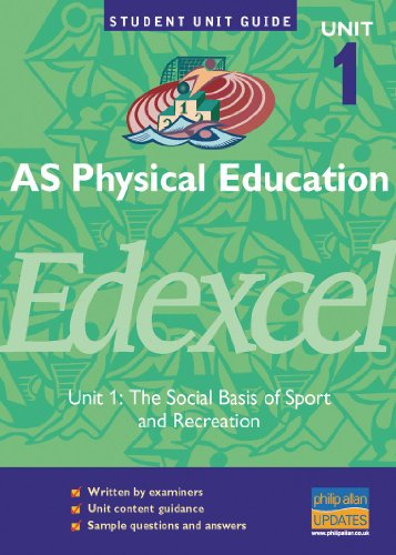 AS Physical Education Edexcel: The Social Basis of Sport and Recreation: Unit 1 by Michael Hill