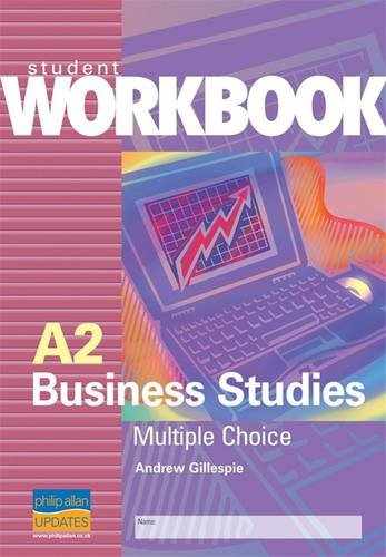 A2 Business Studies: Multiple Choice Questions Student Workbook By Andrew  Gillespie