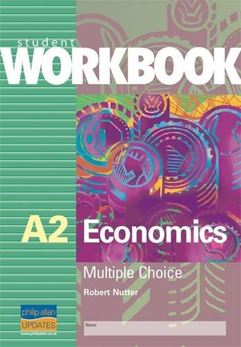 A2 Economics: Multiple Choice: Workbook by Robert Nutter