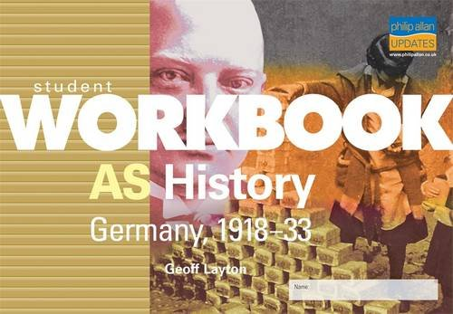 AS History: Germany, 1918-33 Student Workbook By Geoff Layton